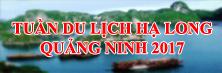 Tuần Du lịch Hạ Long - Quảng Ninh 2017