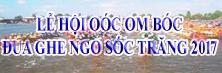 Lễ hội Oóc Om Bóc - Đua ghe Ngo Sóc Trăng lần thứ III